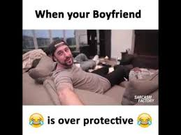 Over Protective Boyfriend Meme Foto - must watch when your bf is over protective funny scenes youtube