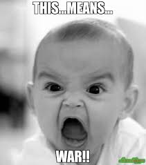 This Means War Meme - this means war meme angry baby 102 memeshappen