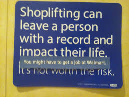 Shoplifting Meme - someone improved this anti shoplifting sign in the walmart restroom