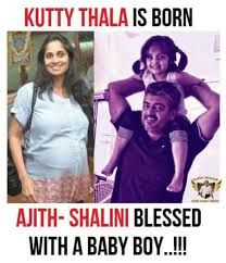 Baby Boy Meme - ajith and shalini blessed with a baby boy
