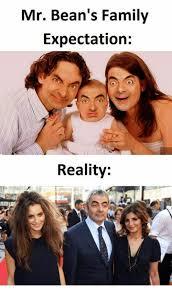 Meme Family - mr bean s family expectation reality meme on esmemes com