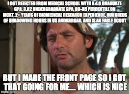 Medical Memes - for the guy that got rejected from medical school imgflip