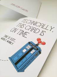 doctor who belated birthday card technically this card is on