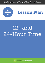12 and 24 hour time lesson plan u2013 teach starter