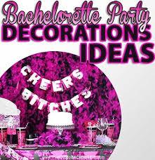 planning a bachelorette party bachelorette dã cor ideas