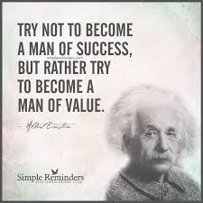 einstein quote love relativity become a man of value by albert einstein