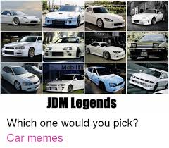 Jdm Memes - jdm legends 27 ro which one would you pick car memes cars meme