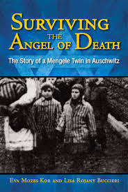 surviving the angel of death the true story of a mengele twin in