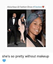Alicia Keys Meme - pretty without makeup meme makeup daily