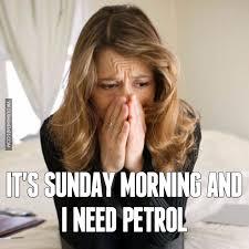 Its Sunday Meme - it s sunday morning and i need petrol image dubai memes