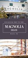 Magnolia Real Estate Waco Tx by Our Quick Trip To The Magnolia Silos In Waco Tx Catz In The Kitchen