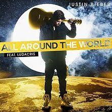 all around the world justin bieber song