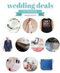 wedding deals labor day weekend 2017 wedding deals the budget savvy