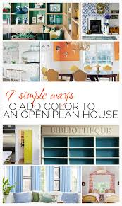 open plan house 9 simple ways to add color to an open plan house u2014 designed