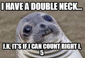 Double Picture Meme Generator - meme creator i have a double neck j k it s if i can count