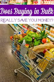 does buying in bulk really save you money