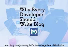why every developer should write blog u2013 mindorks
