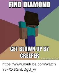 find diamond get blown up by creeper memegenerator net