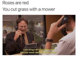 Shouting Meme - roses are red you cut grass with a mower shouting b ces have never