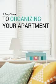 organizing your apartment 4 easy steps to organizing your apartment organizing apartments