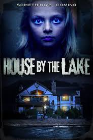 forgotten 2017 imdb house by the lake 2017 imdb