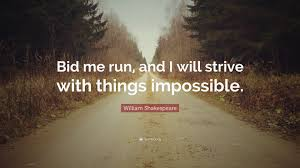 bid me william shakespeare quote bid me run and i will strive with