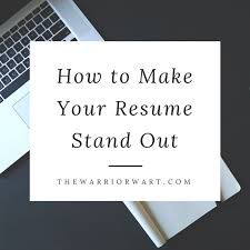 resume stand out how to make your resume stand out