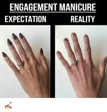 Engagement Meme - engagement manicure reality expectation meme on me me