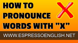 english pronunciation practice how to pronounce x esl