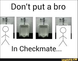 Urinal Checkmate Meme - for everybody else why by fraterbbobbo meme center