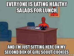 Eating Healthy Meme - everyone is eating healthy salads for lunch and i m just sitting
