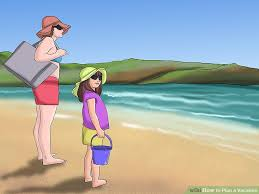 how to plan a vacation with pictures wikihow