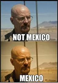 Meme Breaking Bad - this is what scenes from tv shows set in mexico looks like
