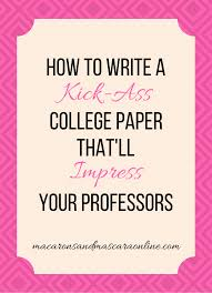 paper writing tips how to write a kickass paper in college