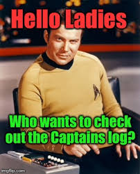 Checking Out Meme - hello ladies who wants to check out the captains log meme