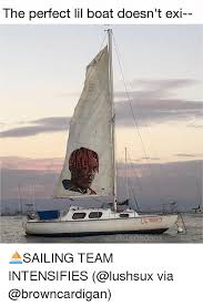 Sail Meme - the perfect lil boat doesn t exi uilyachty sailing team