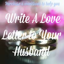 thanksgiving letter to husband a love letter to my husband u2014 more to love