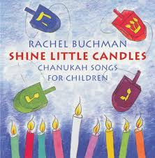 rachel buchman shine little candles chanukah songs for children