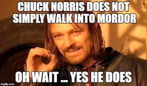 Chuck Norris Meme Generator - chuck norris lotr imgflip