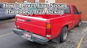lowered nissan hardbody how to lower your nissan hardbody d21 pickup youtube