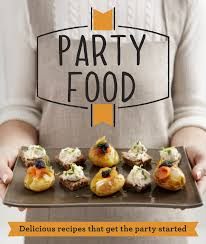 party perfect bites delicious recipes for canapés finger food