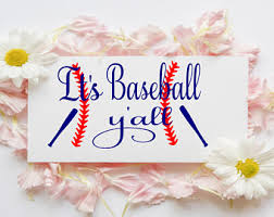 baseball wedding sayings its baseball yall etsy