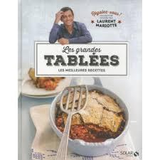 livre de cuisine laurent mariotte les grandes tablées régalez vous cartonné laurent mariotte