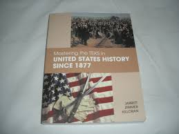 mastering the teks in united states history since 1877 mark