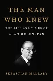книга the man who knew the life and times of alan greenspan