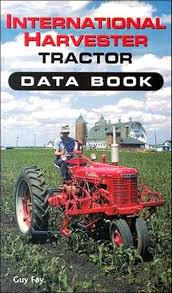 international harvester tractor data book by guy fay case ih