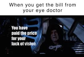 Eye Doctor Meme - number of possible star wars meme is infinite at this point