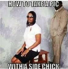 Funny Side Chick Memes - side chick schoolinlyfe