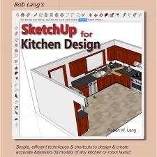 sketchup for kitchen design robert w lang 9780692789728 amazon