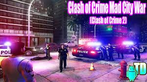 clash of 2 mod apk clash of crime mad city war clash of crime 2 v1 0 mod